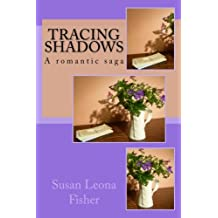 Tracing Shadows: A romantic saga
