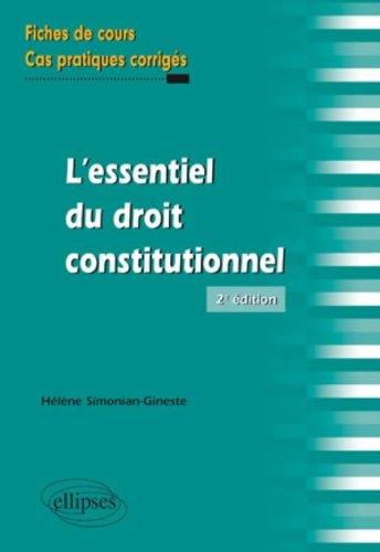 L'essentiel du droit constitutionnel : Fiches de cours et cas pratiques corrigés par Hélène Simonian-Gineste