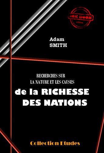 Recherche sur la nature et les causes de la Richesses des Nations: Edition intgrale (livres 1  5)
