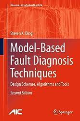 Model-Based Fault Diagnosis Techniques: Design Schemes, Algorithms and Tools (Advances in Industrial Control)