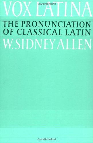 Vox Latina 2nd Edition Paperback: A Guide to the Pronunciation of Classical Latin