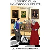 Sigfrido Oliva monologo sull'Arte
