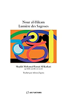 Nour al-Hikam Lumière des Sagesses par [Al Karkari, Mohamed Faouzi]