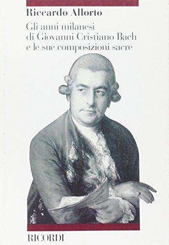 Gli anni milanesi di Giovanni Cristiano Bach e le sue composizioni sacre