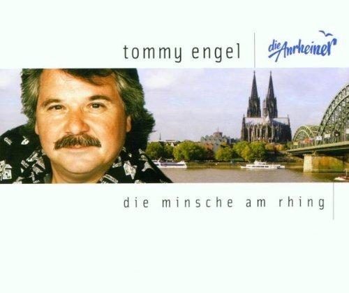 Tommy Engel: Minsche am Rhing - Die Anrheiner