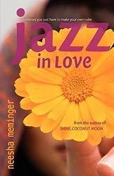 [Jazz in Love] (By: Neesha Meminger) [published: January, 2011]