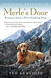 Merle's Door - Lessons from a Freethinking Dog by Kerasote, Ted (2007) Paperback