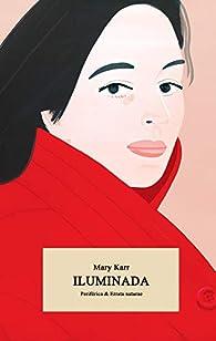 Iluminada par Mary Karr