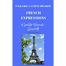 French Expressions: Talk like a native speaker