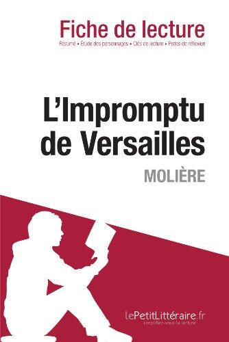 L'Impromptu de Versailles de Molière (Fiche de lecture): Résumé complet et analyse détaillée de l'oeuvre