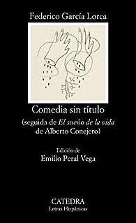 Comedia sin título par Federico García Lorca