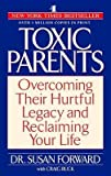 [Toxic Parents] (By: Susan Forward) [published: February, 2002]