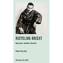 Recycling Brecht: Materialwert, Nachleben, Überleben (Recherchen 136)