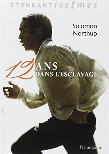 12 ans dans l'esclavage (GF Etonnants classiques) por Solomon Northup
