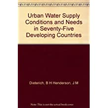 Urban Water Supply Conditions and Needs in Seventy-Five Developing Countries