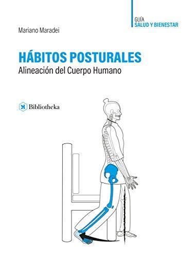 Hábitos Posturales: Alineación del Cuerpo Humano (Salud)