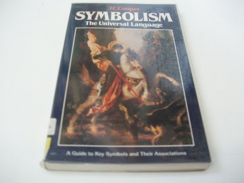 Symbolism: The Universal Language by J. C. Cooper (1982-11-18)