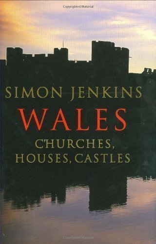 Wales: Churches, Houses, Castles by Jenkins, Simon (2008)