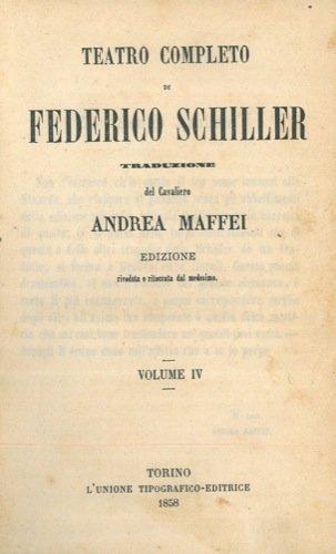 Teatro completo. Traduzione del Cavaliere Andrea Maffei. Vol. IV e V.