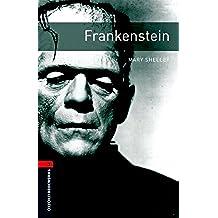 Frankenstein Level 3 Oxford Bookworms Library: 1000 Headwords