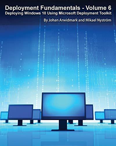 Deployment Fundamentals, Vol. 6: Deploying Windows 10 Using Microsoft Deployment Toolkit (Voll Windows Microsoft)