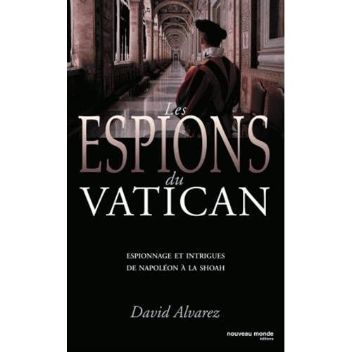 Les espions du Vatican : Espionnage et intrigues de Napoléon à la Shoah