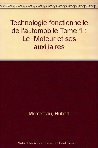 Technologie fonctionnelle de l'automobile Tome 1