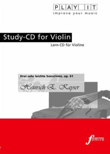 Play It - Study-Cd For Violin: Heinrich E. Kayser, Drei Sehr Leichte Sonatinen, Op. 61