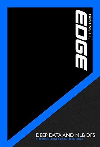 Painting the Edge: Deep Data and MLB DFS (English Edition) por Michael Leone