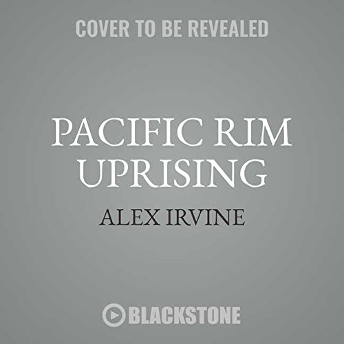 Pacific Rim Uprising: The Official Movie Novelization