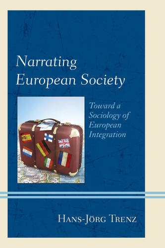 Narrating European Society: Toward a Sociology of European Integration