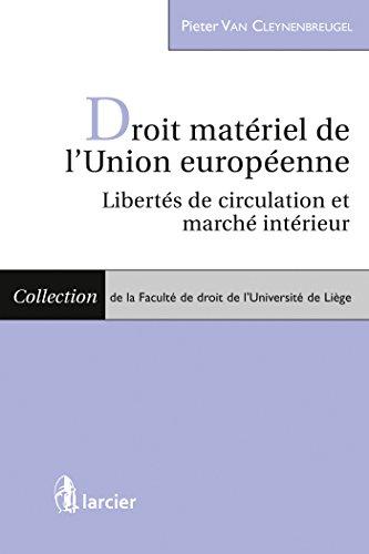Droit matériel de l'Union européenne: Libertés de circulation et marché intérieur