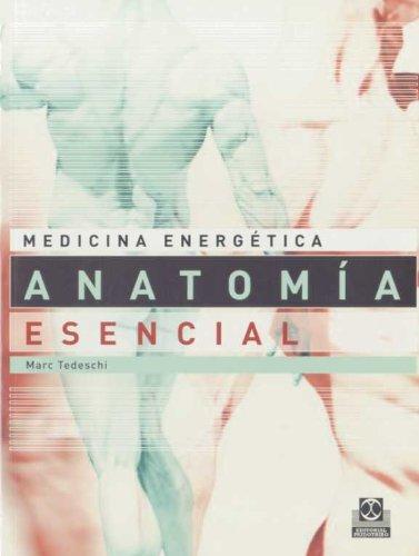 MEDICINA ENERGÉTICA. ANATOMÍA ESENCIAL para la salud y las Artes Marciales por Marc Tedeschi