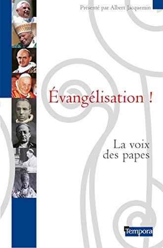 Evangélisation ! : la Voix des Papes (La voix de l'Eglise) (French Edition)