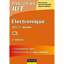 Electronique - 2e éd : IUT 1re année GEII (Parcours IUT)