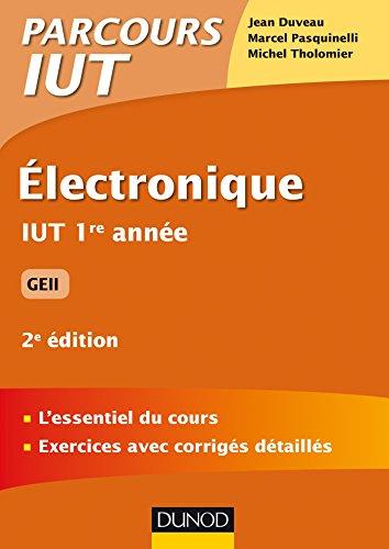 Electronique - 2e éd - IUT 1re année GEII par Jean Duveau