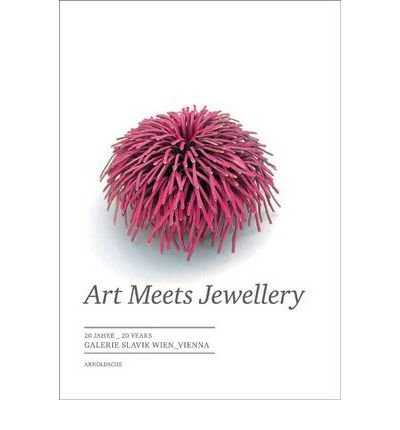 Art Meets Jewellery: 20 Years of Galerie Slavik Vienna (Hardback)(English / German) - Common