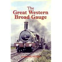 The Great Western Broad Gauge