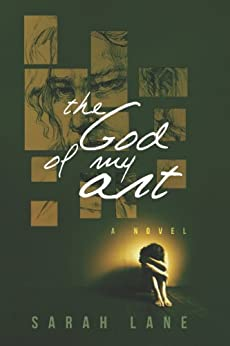 The God of My Art: A Novel by [Lane, Sarah]