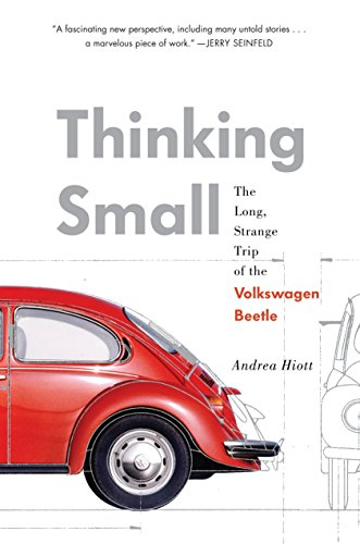 Thinking Small: The Long, Strange Trip of the Volkswagen Beetle por Andrea Hiott