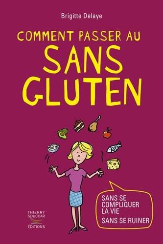 Comment passer au sans gluten par Brigitte Delaye
