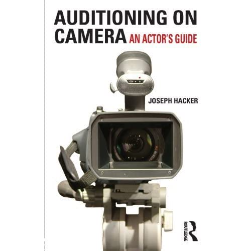 Auditioning On Camera: An Actor's Guide by Joseph Hacker (2011-07-27)