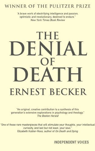 The Denial of Death by Ernest Becker [04 April 2011]
