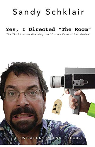 "Yes, I Directed The Room: The TRUTH about directing the ""Citizen Kane of Bad Movies"" (English Edition)"