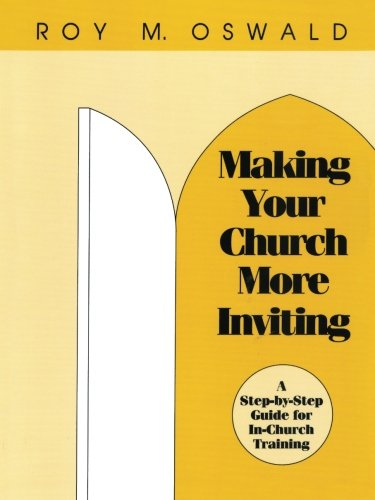 Making Your Church More Inviting A Step By Step Guide For In Church Training