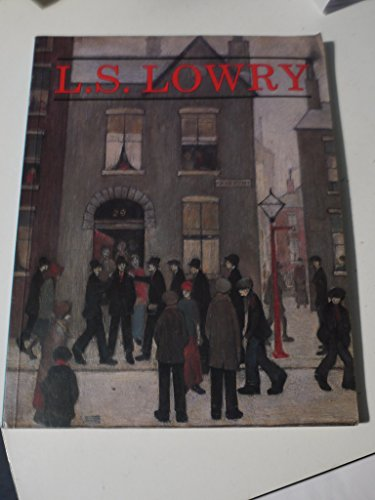 L. S. Lowry by Michael Leber (Editor), Judith Sandling (Editor) (8-Oct-1987) Paperback