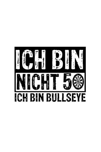 Ich Bin Nicht 50 Ich Bin Bullseye: Dart Buch 50. Geburtstag Geschenk Dartspieler Dart-Fan - Notizbuch A5 Kariert - Journal Ideenheft Schreibbuch