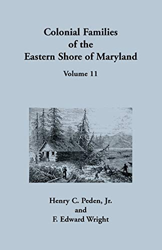 Colonial Families of the Eastern Shore of Maryland, Volume 11
