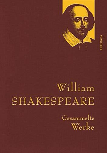 William Shakespeare - Gesammelte Werke (Anaconda Gesammelte Werke)