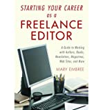 Telecharger Livres Starting Your Career as a Freelance Editor A Guide to Working with Authors Books Newsletters Magazines Web Sites and More Author Mary Embree published on April 2012 (PDF,EPUB,MOBI) gratuits en Francaise